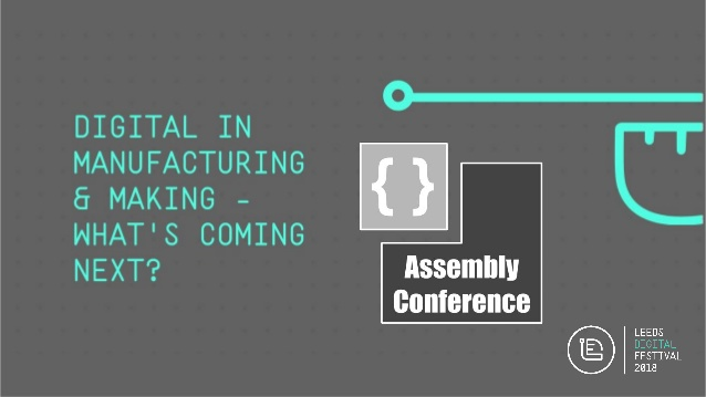Headline image for 'Digital in Manufacturing and Making' event at #LeedsDigi18